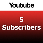 5 Youtube Subscribers