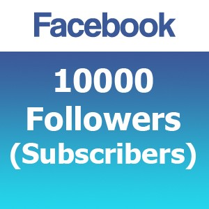 10000 Facebook Followers (Subscribers)