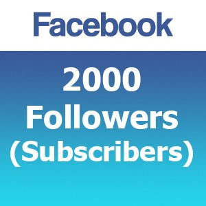 2000 Facebook Followers (Subscribers)