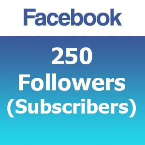250 Facebook Followers (Subscribers)