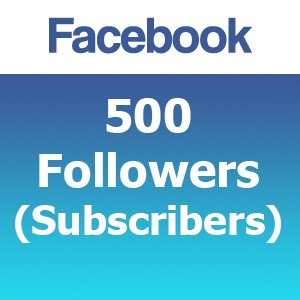 500 Facebook Followers (Subscribers)