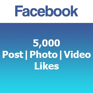 Buy 5000 Facebook Post Photo Video Likes