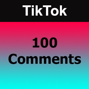 Buy 100 TikTok Comments